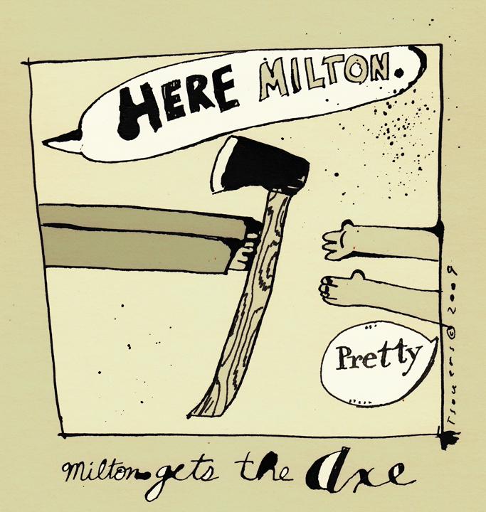 MiltonGetsAxe
