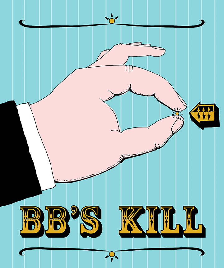 Bb's will kill ya