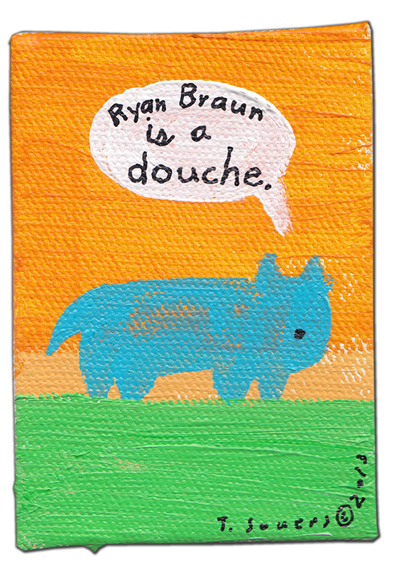 Ryan Braun is a douche