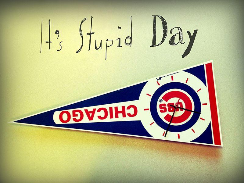 Stupid Day