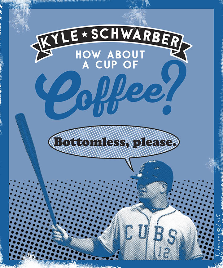 Kyle Schwarber Cup of Coffee