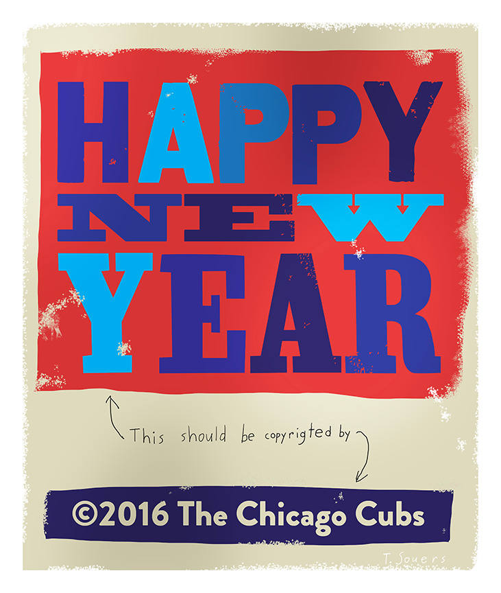 Happy New Year should be copyrighted by Cubs2