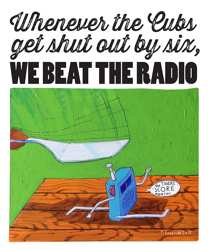 When the Cubs get shut out, we beat the radio Cartoon