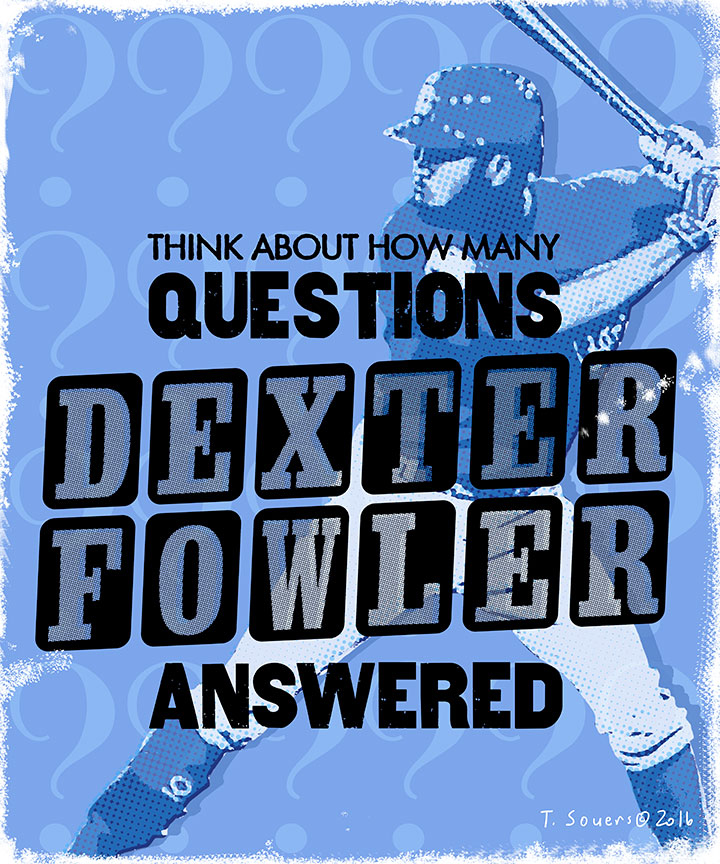Dexter fowler answers so many questions